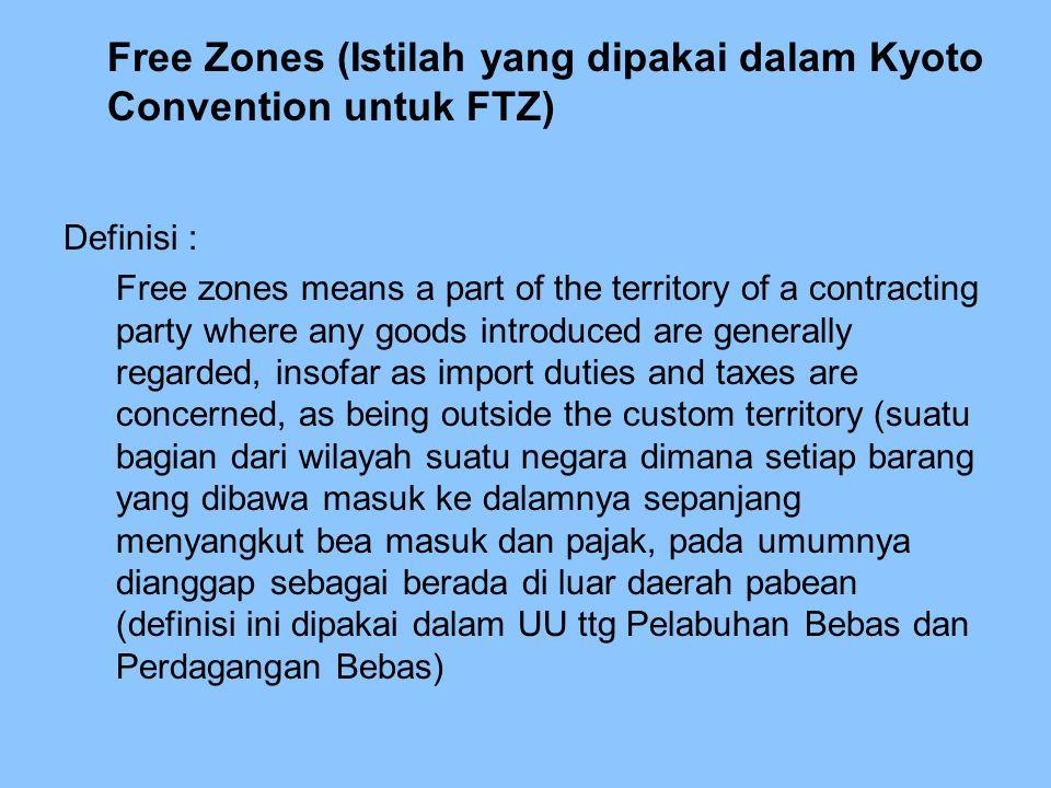 Free Zones (Istilah yang dipakai dalam Kyoto Convention untuk FTZ)