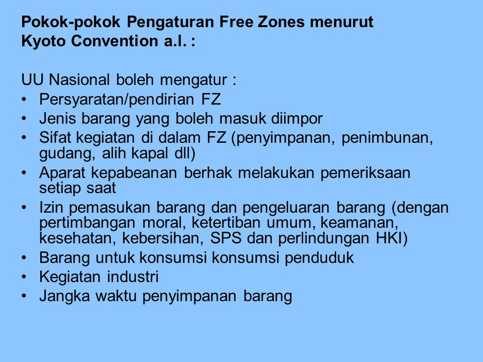 Pokok-pokok Pengaturan Free Zones menurut