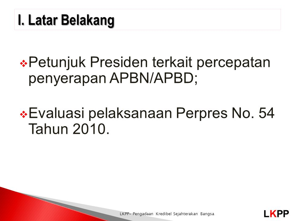Petunjuk Presiden terkait percepatan penyerapan APBN/APBD;