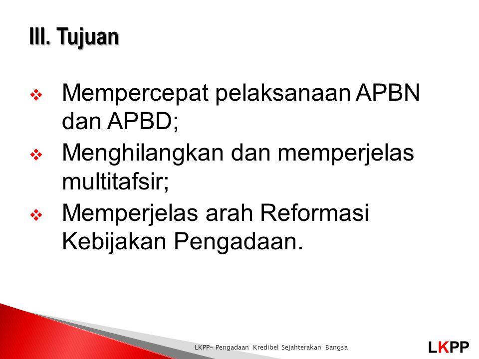 Mempercepat pelaksanaan APBN dan APBD;
