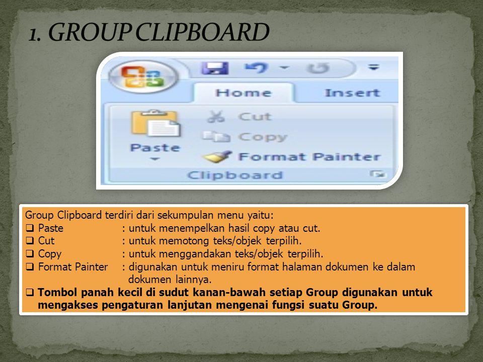 1. GROUP CLIPBOARD Group Clipboard terdiri dari sekumpulan menu yaitu: