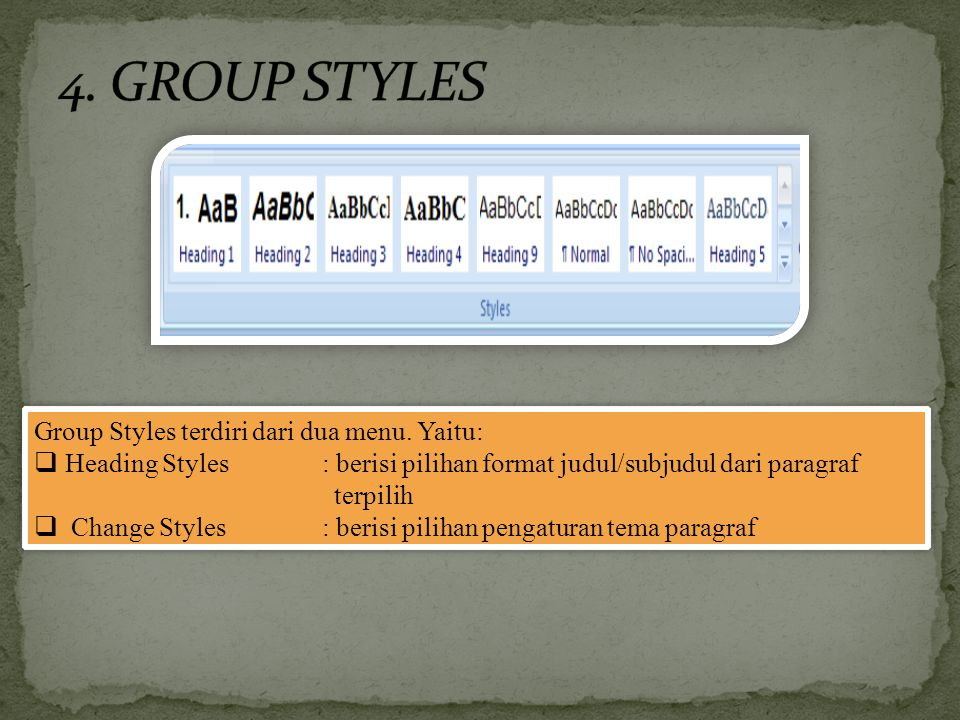 4. GROUP STYLES Group Styles terdiri dari dua menu. Yaitu: