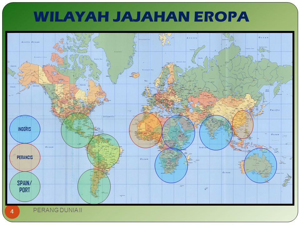 WILAYAH JAJAHAN EROPA INGGRIS PERANCIS SPAIN/ PORT PERANG DUNIA II
