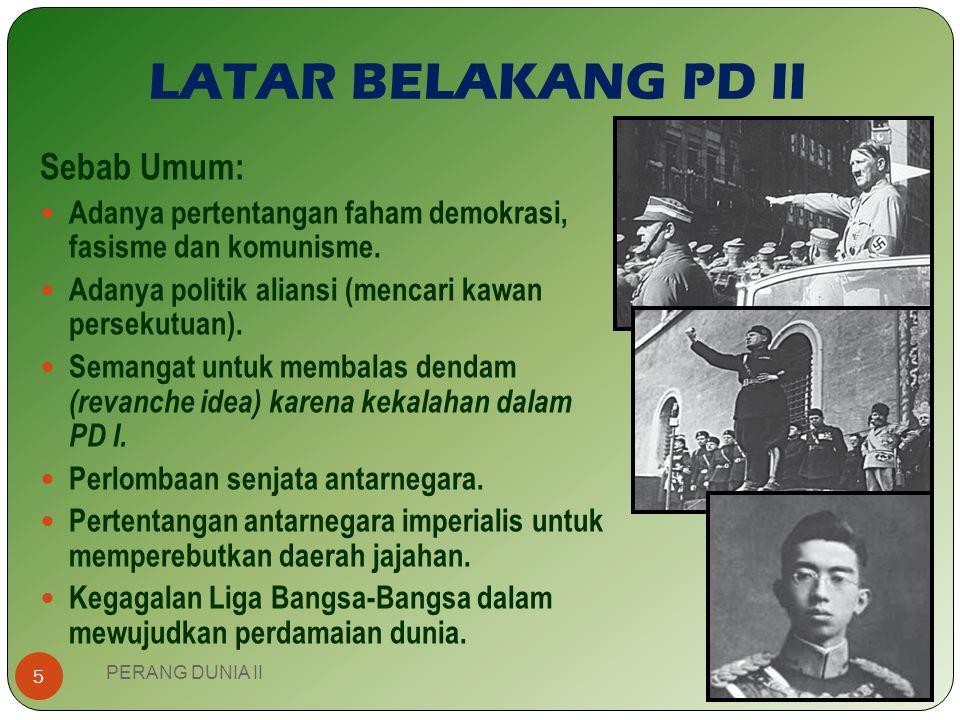 LATAR BELAKANG PD II Sebab Umum: