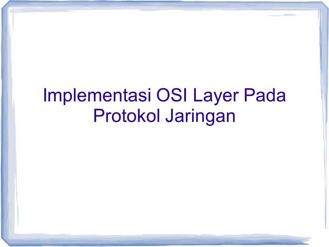 Implementasi OSI Layer Pada Protokol Jaringan