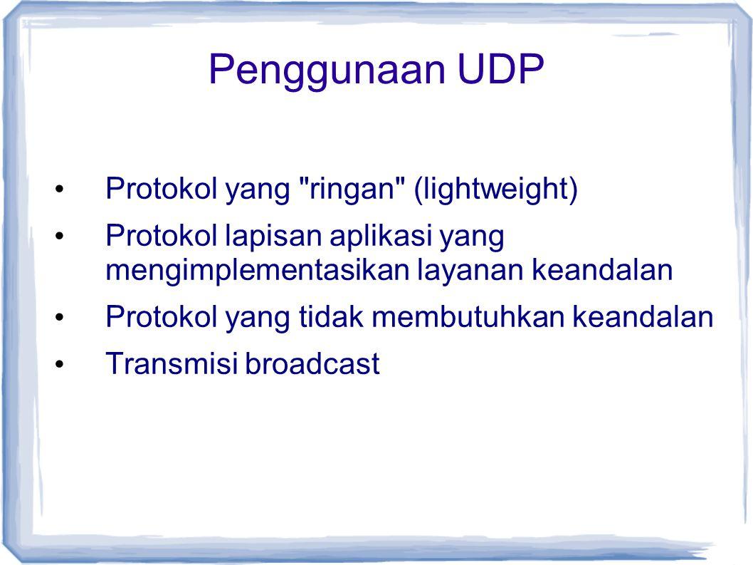 Penggunaan UDP Protokol yang ringan (lightweight)