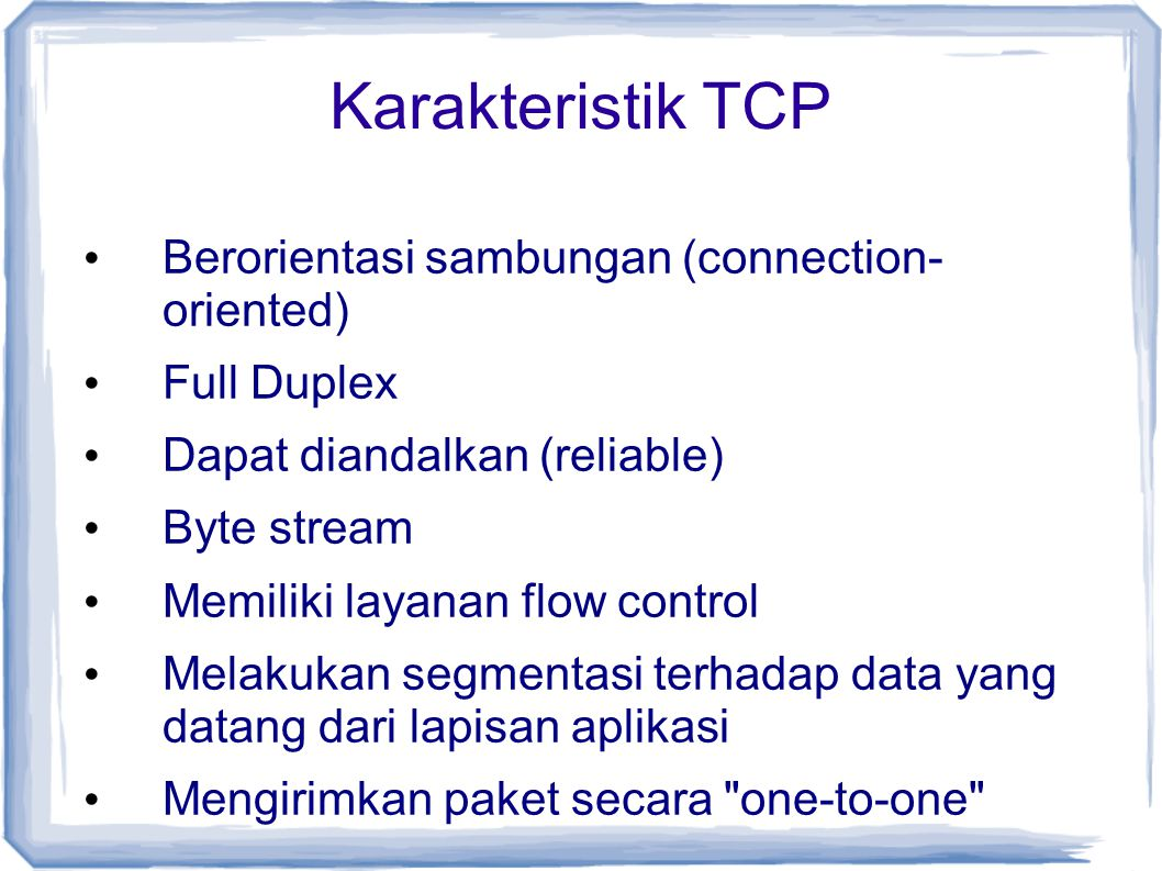 Karakteristik TCP Berorientasi sambungan (connection- oriented)