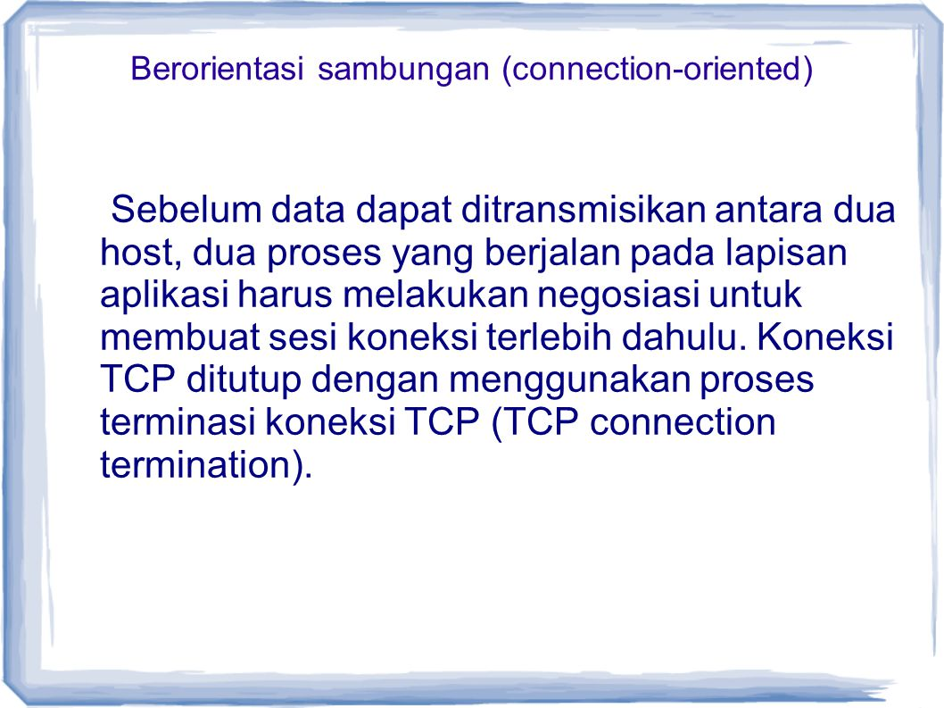 Berorientasi sambungan (connection-oriented)