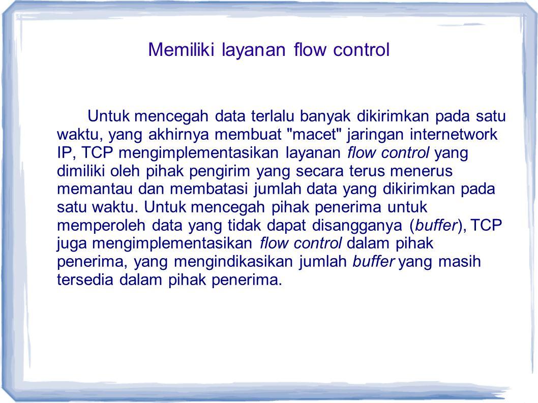 Memiliki layanan flow control