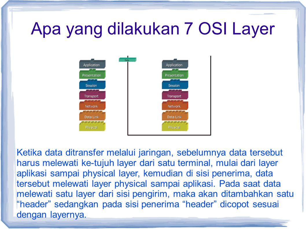 Apa yang dilakukan 7 OSI Layer