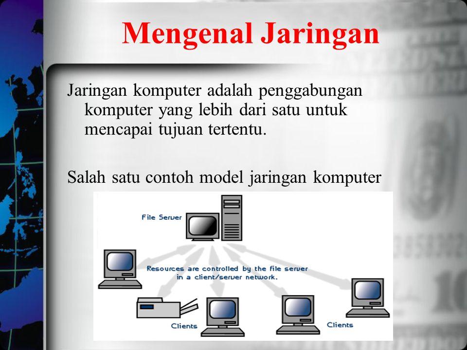 Mengenal Jaringan Jaringan komputer adalah penggabungan komputer yang lebih dari satu untuk mencapai tujuan tertentu.