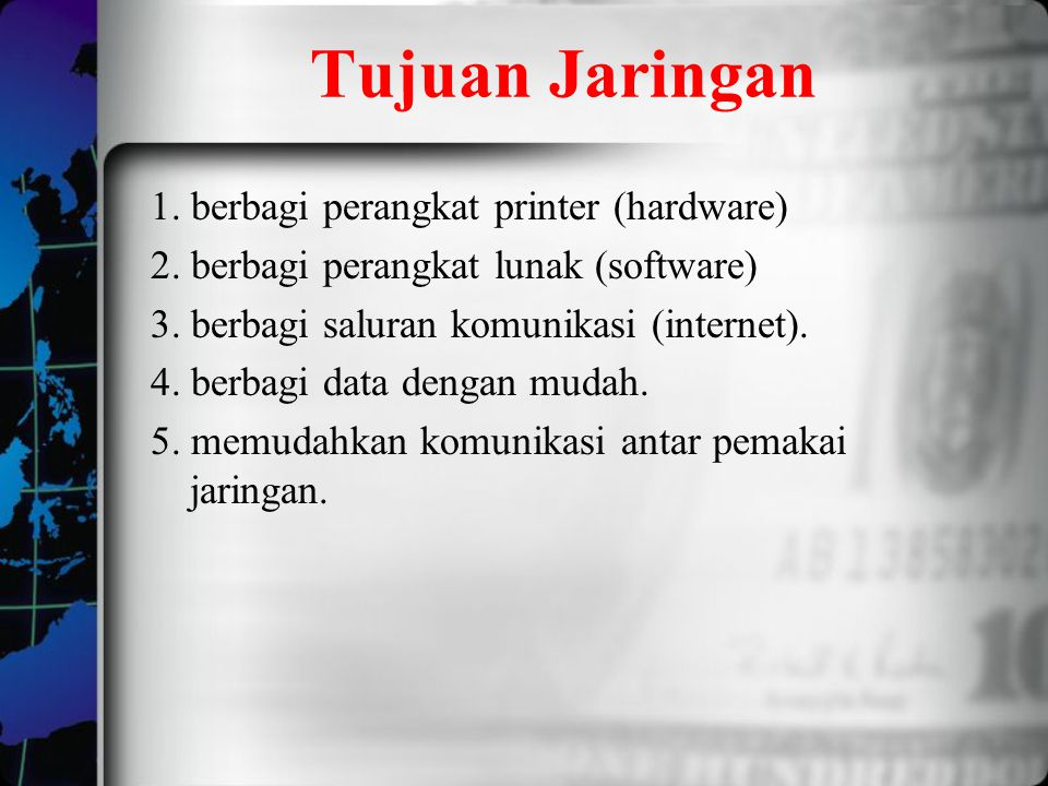 Tujuan Jaringan 1. berbagi perangkat printer (hardware)