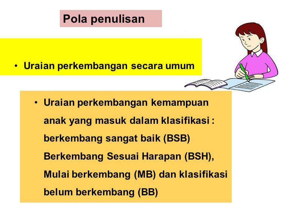 Pola penulisan Uraian perkembangan secara umum