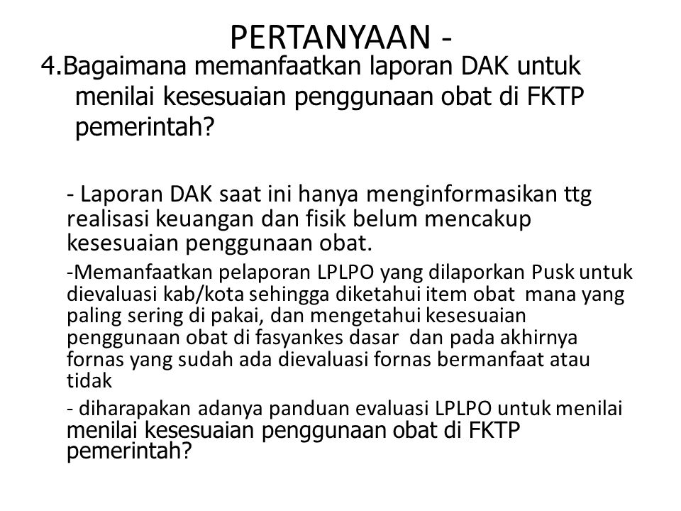 PERTANYAAN - 4.Bagaimana memanfaatkan laporan DAK untuk menilai kesesuaian penggunaan obat di FKTP pemerintah