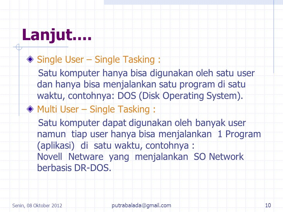 Lanjut.... Single User – Single Tasking :