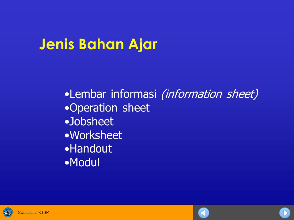 Jenis Bahan Ajar Lembar informasi (information sheet) Operation sheet