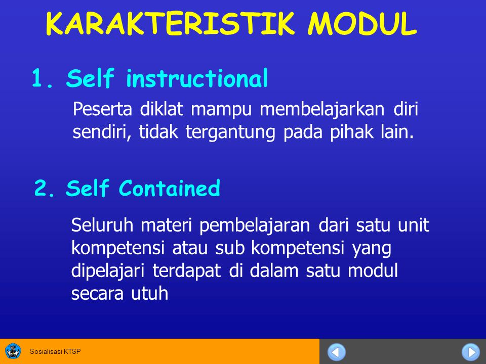 KARAKTERISTIK MODUL 1. Self instructional 2. Self Contained