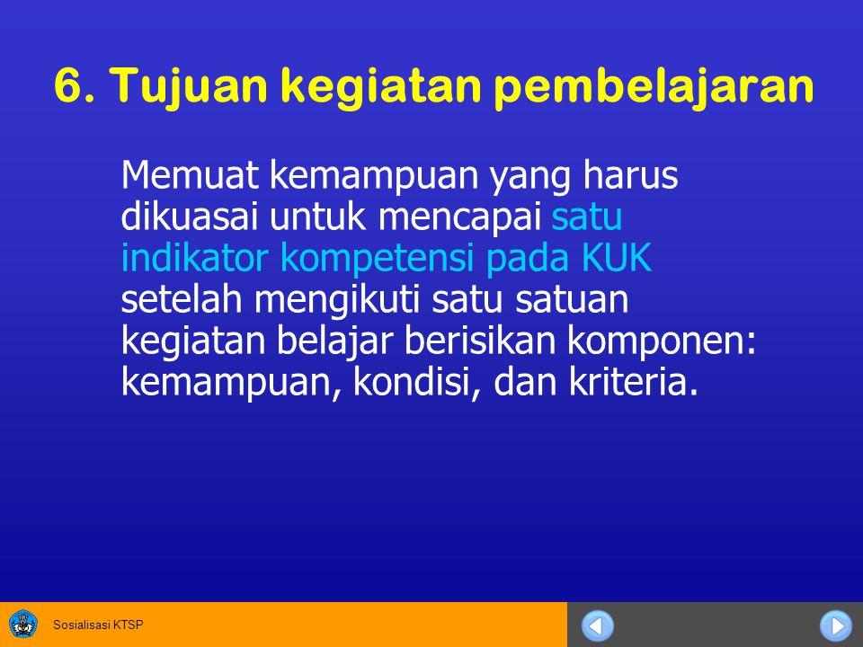 6. Tujuan kegiatan pembelajaran