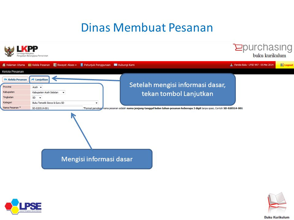 Dinas Membuat Pesanan Setelah mengisi informasi dasar, tekan tombol Lanjutkan.