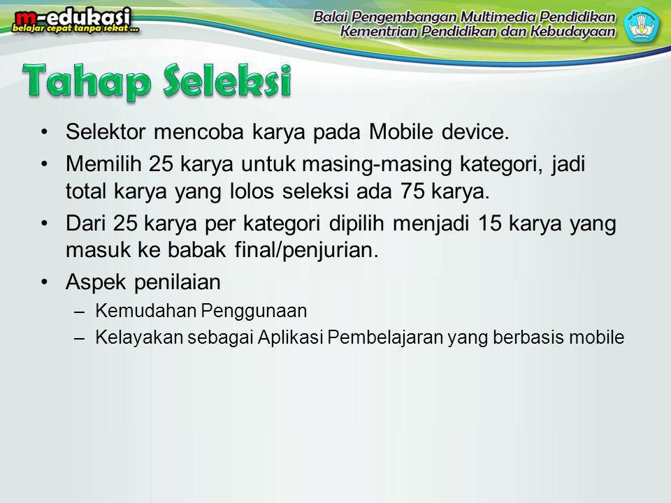 Tahap Seleksi Selektor mencoba karya pada Mobile device.