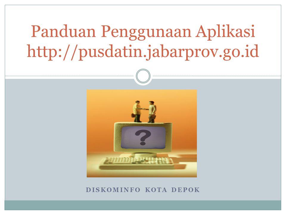 Panduan Penggunaan Aplikasi http://pusdatin.jabarprov.go.id