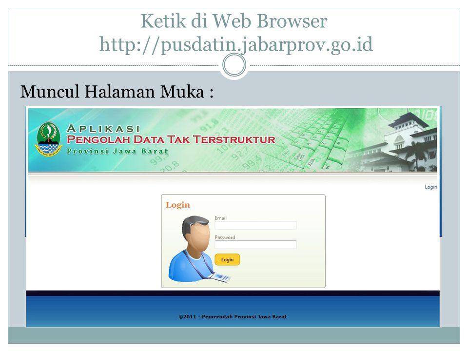 Ketik di Web Browser http://pusdatin.jabarprov.go.id