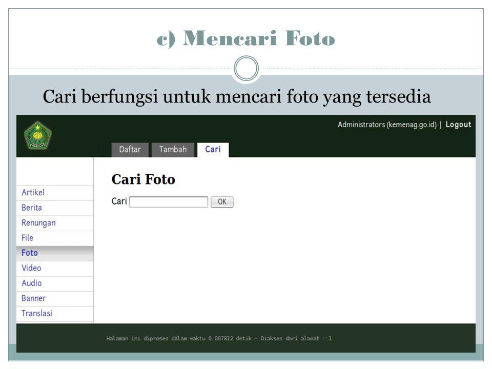 c) Mencari Foto Cari berfungsi untuk mencari foto yang tersedia