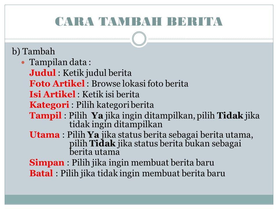 CARA TAMBAH BERITA b) Tambah Tampilan data :
