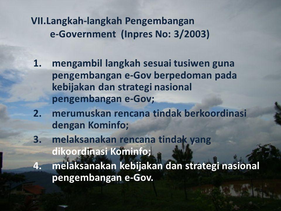 VII.Langkah-langkah Pengembangan e-Government (Inpres No: 3/2003)