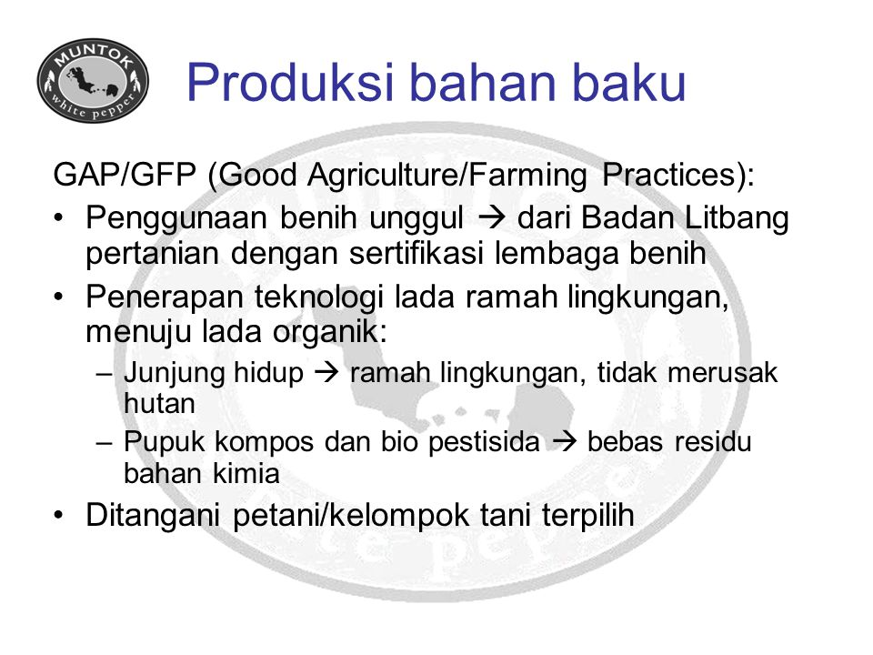Produksi bahan baku GAP/GFP (Good Agriculture/Farming Practices):