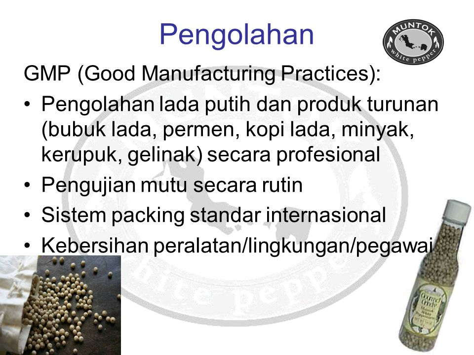 Pengolahan GMP (Good Manufacturing Practices):