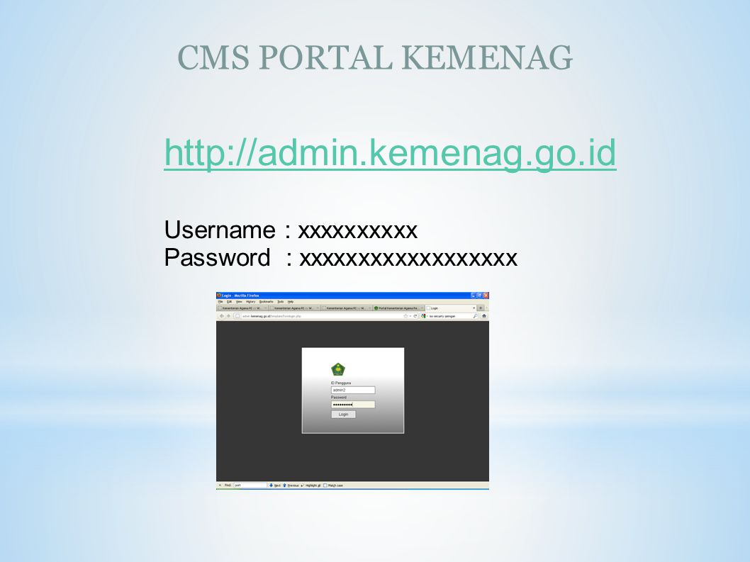 http://admin.kemenag.go.id CMS PORTAL KEMENAG Username : xxxxxxxxxx