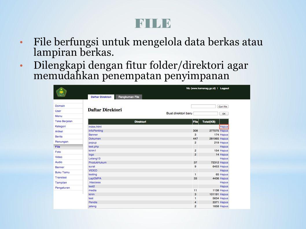 FILE File berfungsi untuk mengelola data berkas atau lampiran berkas.