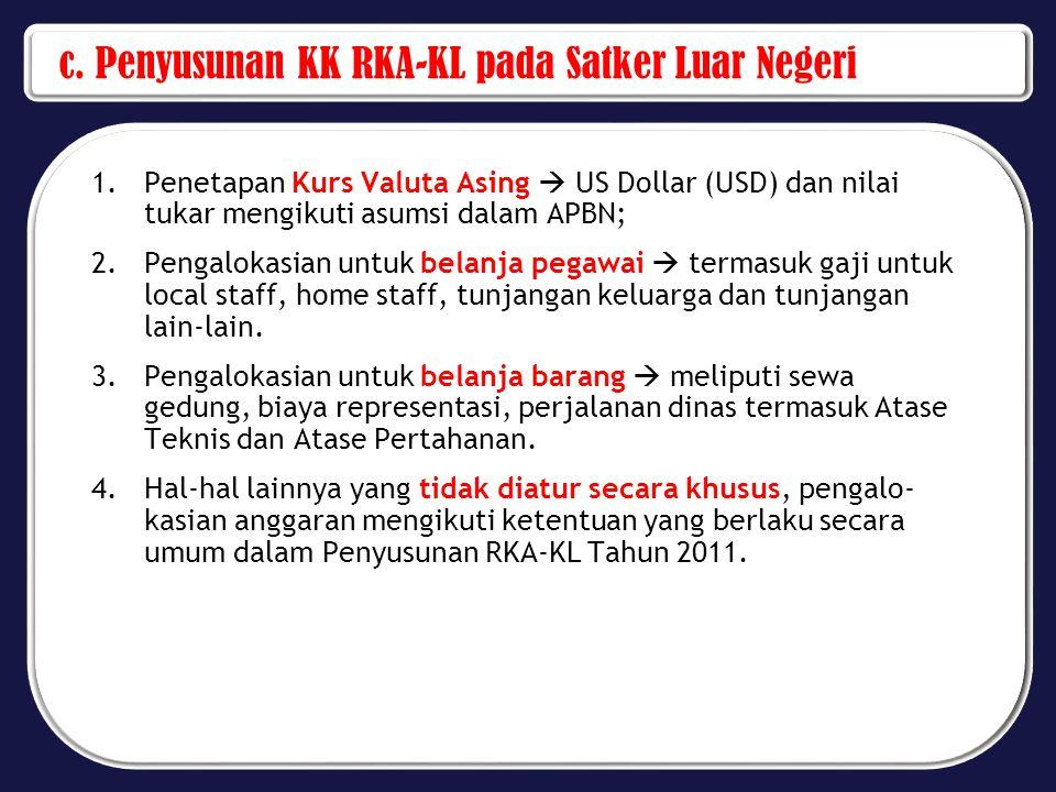 c. Penyusunan KK RKA-KL pada Satker Luar Negeri