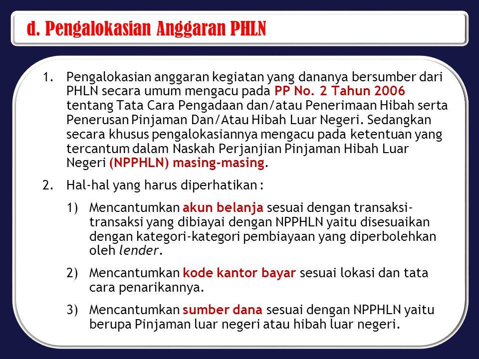 d. Pengalokasian Anggaran PHLN