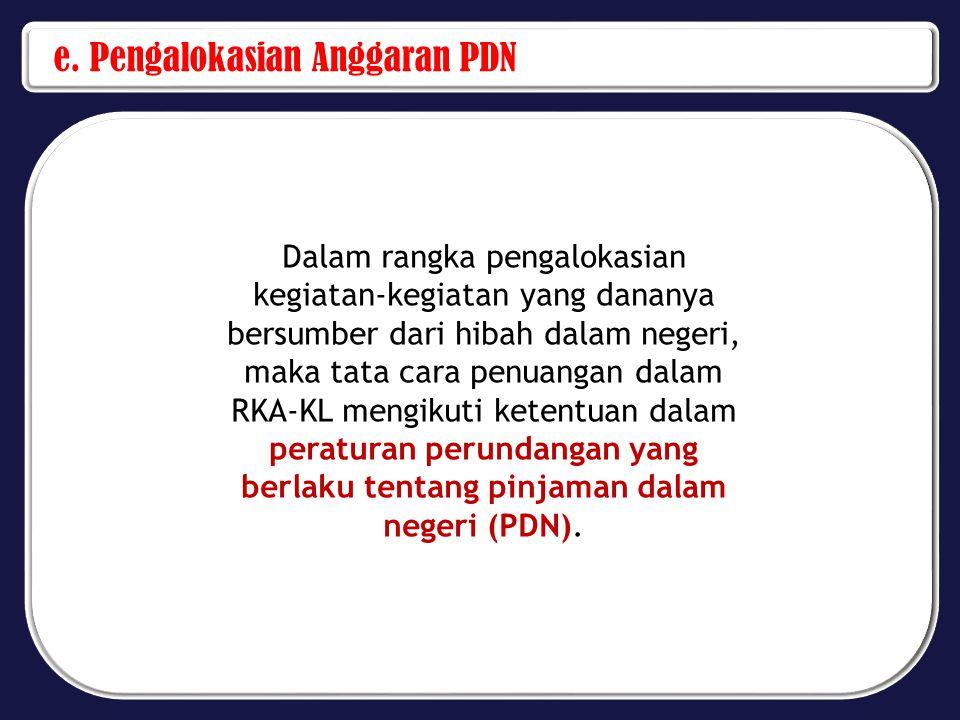 e. Pengalokasian Anggaran PDN