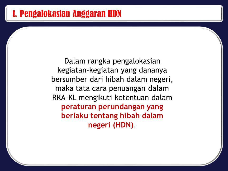 f. Pengalokasian Anggaran HDN