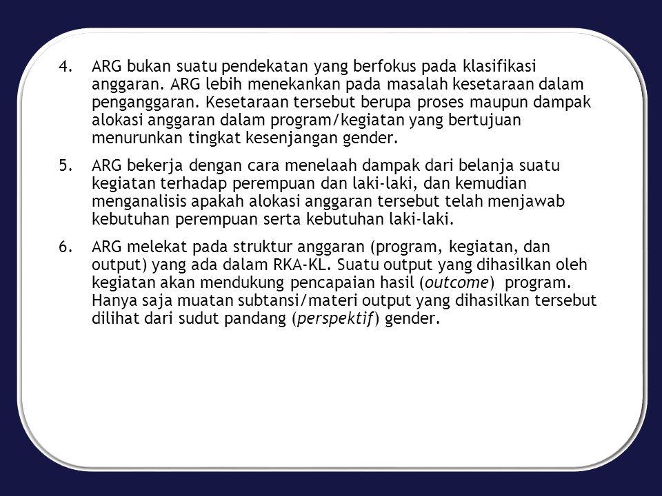 ARG bukan suatu pendekatan yang berfokus pada klasifikasi anggaran