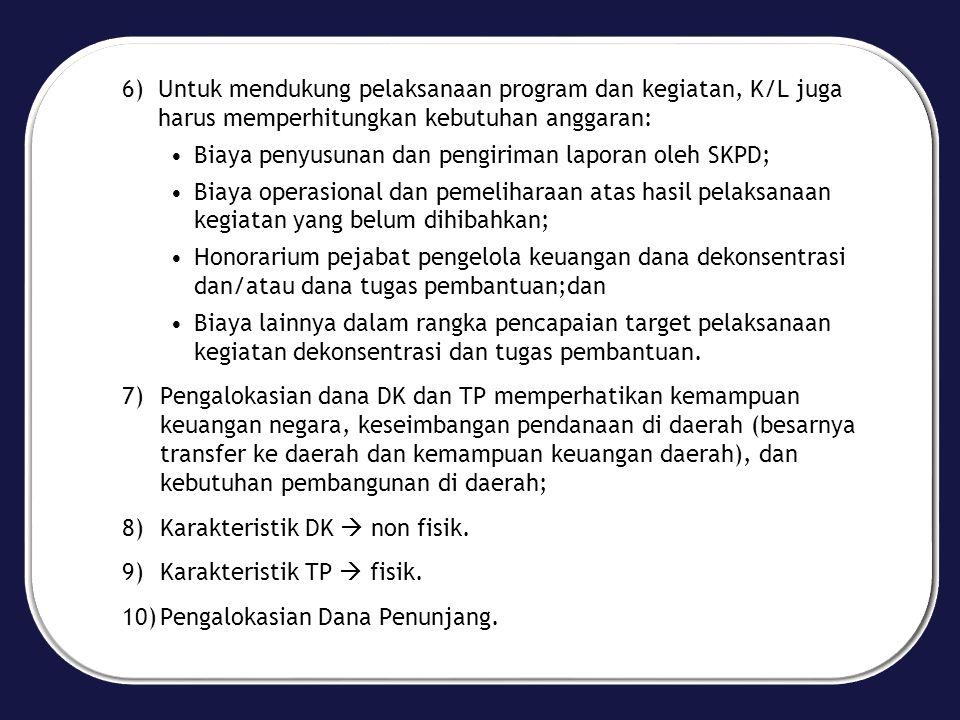 Untuk mendukung pelaksanaan program dan kegiatan, K/L juga harus memperhitungkan kebutuhan anggaran:
