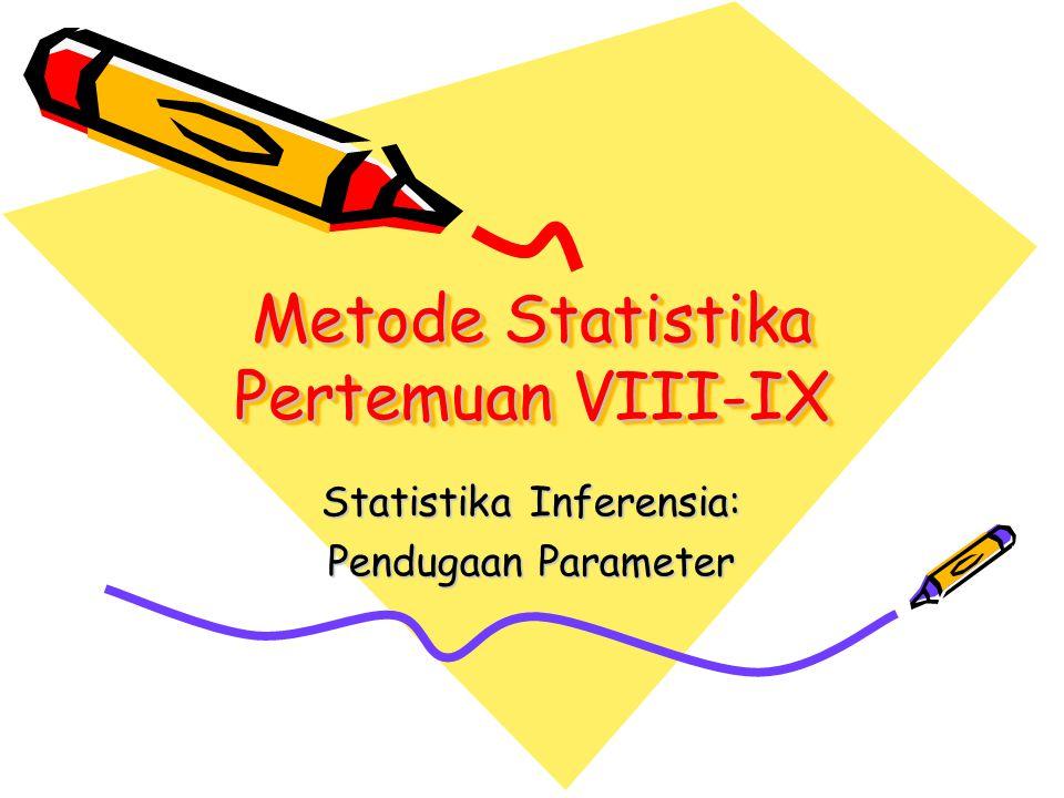 Metode Statistika Pertemuan VIII-IX