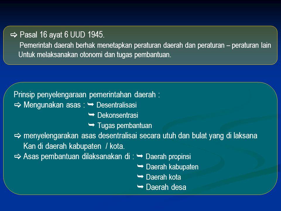 Prinsip penyelengaraan pemerintahan daerah :