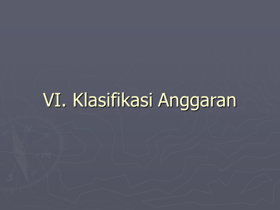 VI. Klasifikasi Anggaran