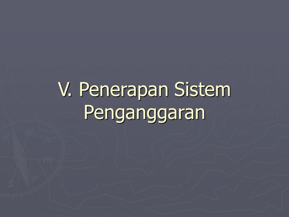 V. Penerapan Sistem Penganggaran