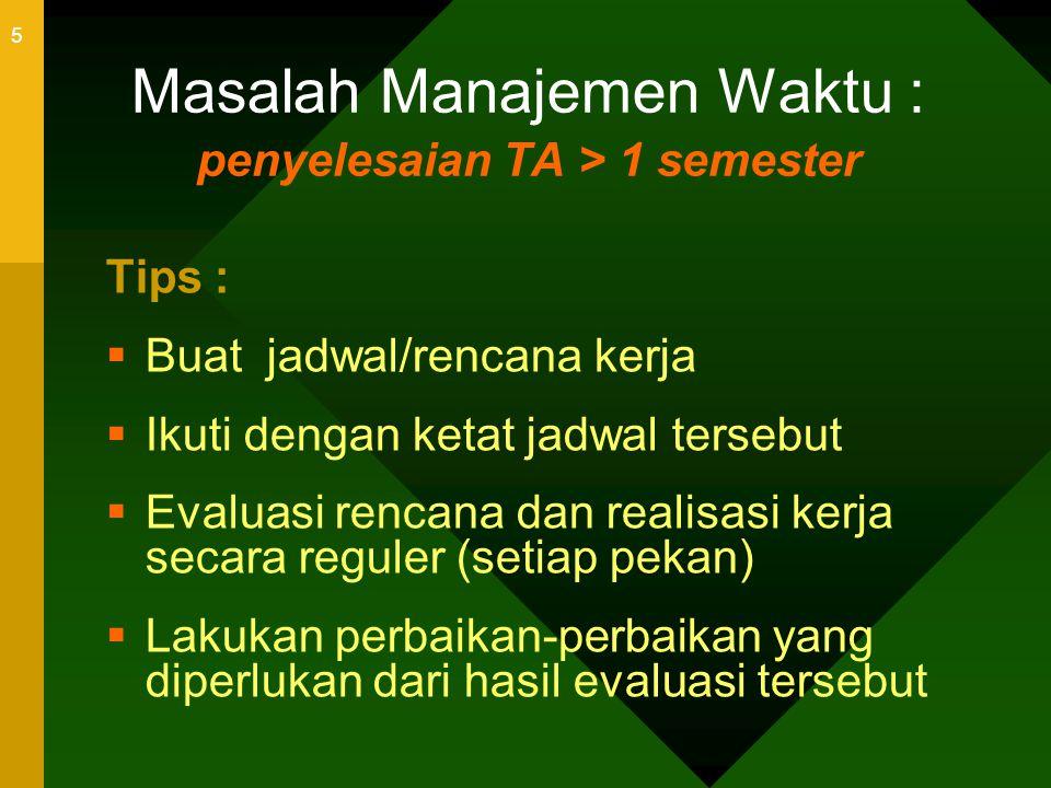Masalah Manajemen Waktu : penyelesaian TA > 1 semester