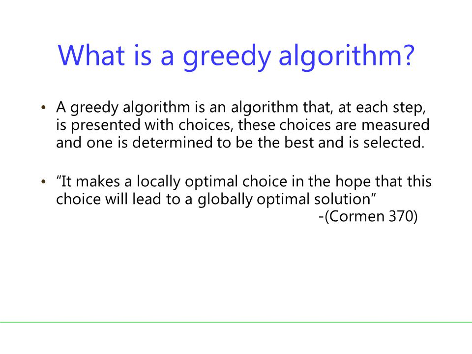 What is a greedy algorithm