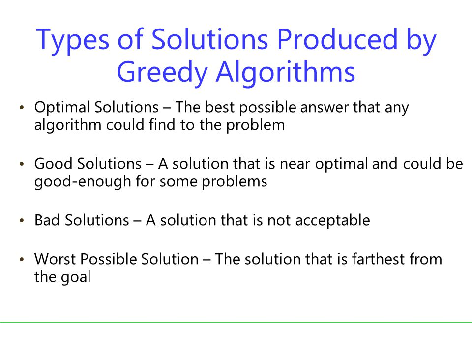 Types of Solutions Produced by Greedy Algorithms