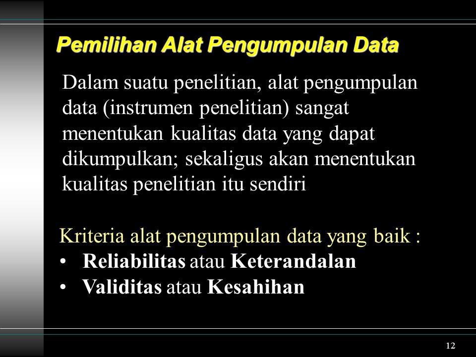 Pemilihan Alat Pengumpulan Data