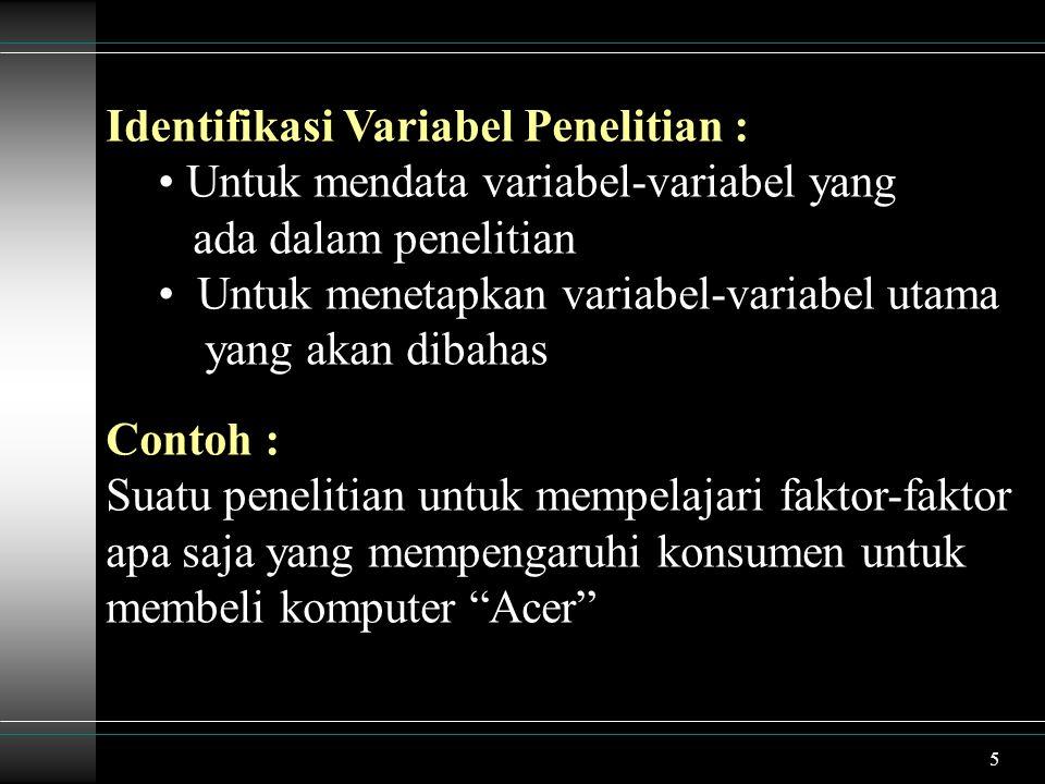 Identifikasi Variabel Penelitian :