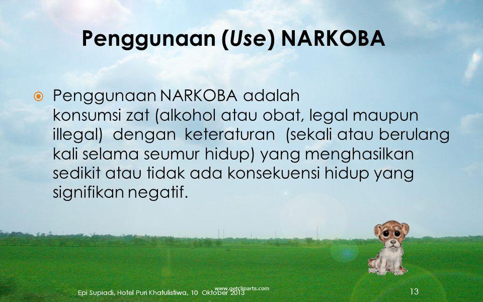 Penggunaan (Use) NARKOBA