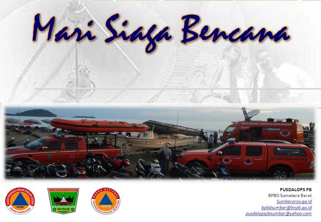 Mari Siaga Bencana PUSDALOPS PB BPBD Sumatera Barat Sumbarprov.go.id